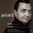 Ravel & Carter : Piano Works/Pierre-Laurent Aimard