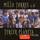 Millo Torres y El Tercer Planeta 1999-2002/Millo Torres Y El Tercer Planeta