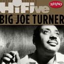 Rhino Hi-Five: Big Joe Turner/Big Joe Turner