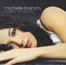 Breathe (U.S. Maxi Single 42689)/Michelle Branch
