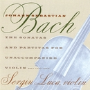 Bach: The Sonatas & Partitas For Unacccompanied Violin/Sergiu Luca