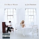 The War Of Women (Explicit Content) (U.S. Version)/Joe Firstman