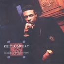 I'll Give All My Love To You/Keith Sweat