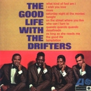 The Good Life With The Drifters/The Drifters
