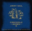 Crocodile Shoes II/Jimmy Nail