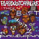 The Best Of Digital Underground: Playwutchyalike/Digital Underground