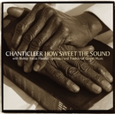 How Sweet the Sound [Spirituals & Traditional Gospel Music]/Chanticleer