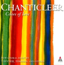 Colors of Love/Chanticleer