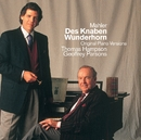 Mahler : Des Knaben Wunderhorn/Thomas Hampson & Geoffrey Parsons