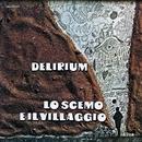 Lo Scemo E Il Villaggio/Delirium