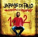 Un metro cuadrado (American edition)/Jarabe de Palo