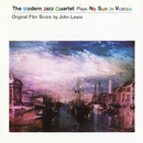 No Sun In Venice/The Modern Jazz Quartet