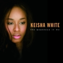 The Weakness In Me (DMD)/Keisha White