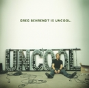Greg Behrendt Is Uncool (Audio Tracks w/ PDF)/Greg Behrendt