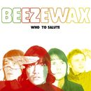 Who To Salute/Beezewax