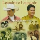 Sonho por Sonho/Leandro and Leonardo