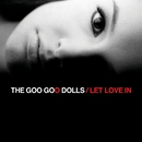 Let Love In/Goo Goo Dolls