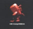 Crazy Children (2nd Version)/LMF
