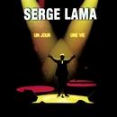 Un jour, une vie/Serge Lama
