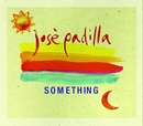 Something/Jose Padilla