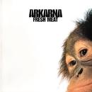 Fresh Meat/Arkarna