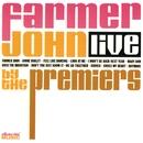 Farmer John Live/The Premiers