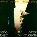 Poco Prima Dell'Aurora/Ivano Fossati and Oscar Prudente