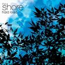Hard Road/The Shore