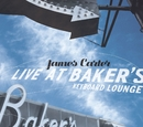 Live At Baker's Keyboard Lounge/James Carter
