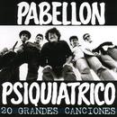 20 Grandes Canciones/Pabellon Psiquiatrico