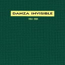 1984-1989/Danza Invisible