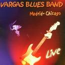 Madrid-Chicago Live/Vargas Blues Band