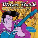I Came Here To Rock/Vidar Busk & His True Believers