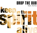 Keep The Spirit Alive/Drop The Dub Feat. Axinia