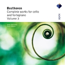 Ludwig van Beethoven : Complete Works for Cello and Fortepiano Vol. 3/Anssi Karttunen