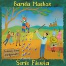 Serie Fiesta/Banda Machos