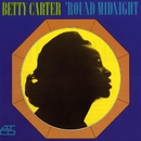 'Round Midnight/Betty Carter