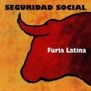 Furia Latina/Seguridad Social