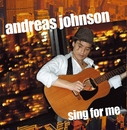 Sing for me (Download)/Andreas Johnson