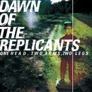 One Head, Two Arms, Two Legs/Dawn Of The Replicants