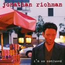 I'm So Confused/Jonathan Richman