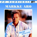 20 Suosikkia / Anna mun ajoissa tietää/Markku Aro