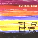 Crepusculo/Duncan Dhu