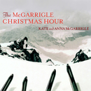 The McGarrigle Christmas Hour/Kate & Anna McGarrigle