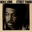 Street Tough/Ben E. King
