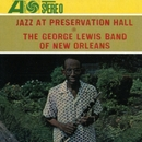 Jazz At Preservation Hall: The George Lewis Band Of New Orleans/George Lewis