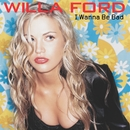 I Wanna Be Bad (85103)/Willa Ford