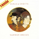 Summer Breeze/Seals and Crofts