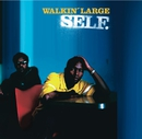 Self/Walkin' Large