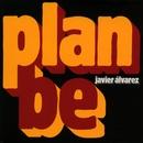 Plan be/Javier Alvarez
